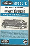 """Ford Model """"A"""" Service Manual and Owner's Handbook of Repair and Maintenance. Photos and specifications"""