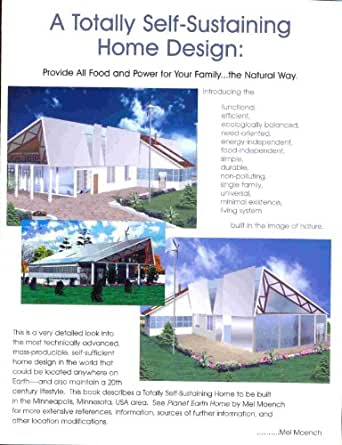 A totally self sustaining home design provide all food and for Self sustaining home plans