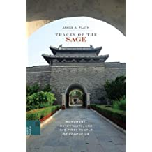 Traces of the Sage:Monument, Materiality, and the First Temple of Confucius