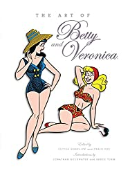 The Art of Betty & Veronica (The Art of Archie)