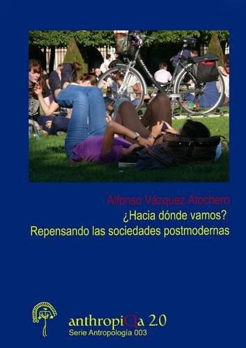 Download Hacia dónde vamos?  Repensando las sociedades postmodernas (Spanish Edition) PDF