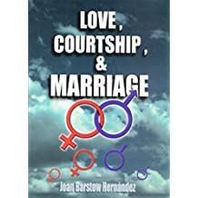 Love, Courtship and Marriage: A Baha'i Perspective
