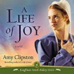 Life of Joy: Kauffman Amish Bakery, Book 4 | Amy Clipston