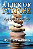 A Life of Purpose, Stephen Warren, 1452586225
