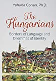 The Hungarians: Borders of Language and Dilemmas of Identity