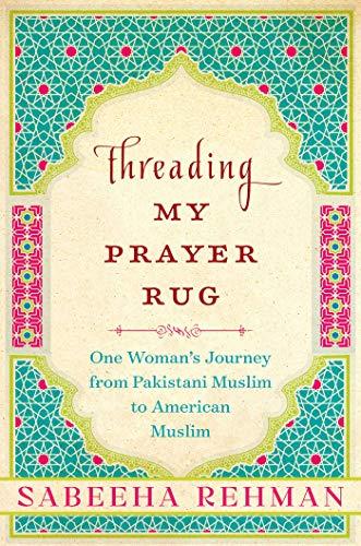 Threading My Prayer Rug: One Woman