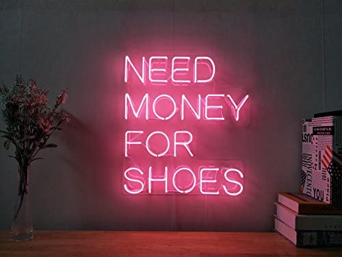 New Need Money For Shoes Neon Sign For Bedroom Wall Decor Artwork Light Dimmer
