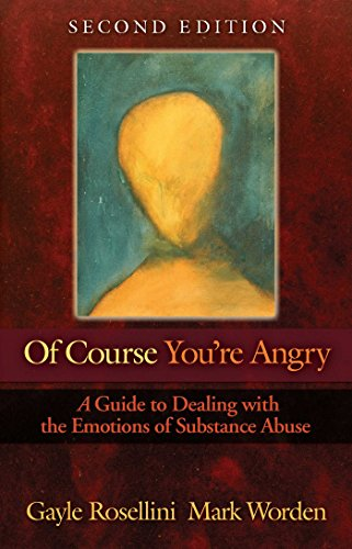 Of Course You're Angry: A Guide to Dealing with the Emotions of Substance Abuse by Hazelden Publishing