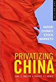 img - for Privatizing China: Inside China's Stock Markets book / textbook / text book