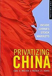 Privatizing China: Inside China's Stock Markets
