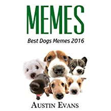 Memes: Best Dogs Memes 2016 (Memes, Dog Memes, Funny Dogs and Cats , Funny Dog Books)