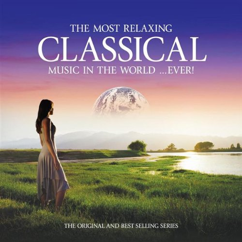 Most Relaxing Classical in the World Ever by EMI