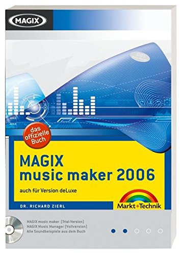 MAGIX music maker 2006 - Mit MAGIX music maker-Testversion, MAGIX Music Manager als Vollversion und allen Soundbeispielen auf CD!: auch für Version deLuxe (Digital fotografieren)