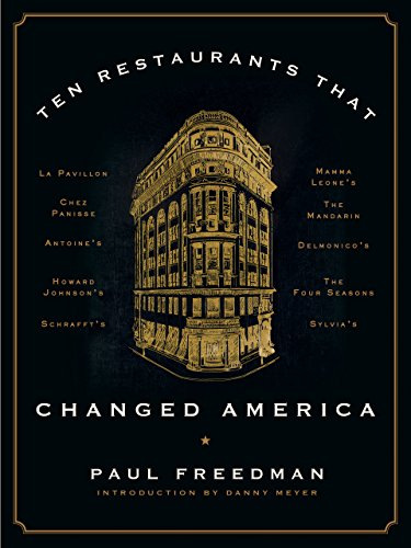 Ten Restaurants That Changed America by [Freedman, Paul]