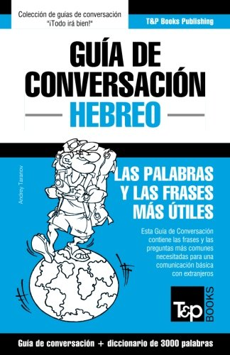 Guia de Conversacion Español-Hebreo y vocabulario tematico de 3000 palabras (Spanish Edition) [Andrey Taranov] (Tapa Blanda)