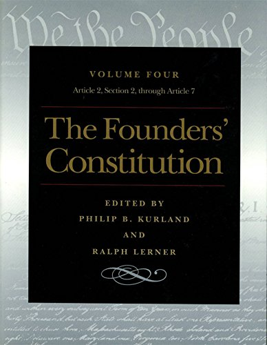 The Founders' Constitution, Vol. 4: Article 2, Section 2, Through Article 7