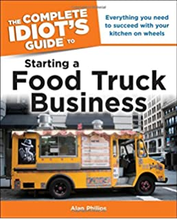 The truck food cookbook 150 recipes and ramblings from americas the complete idiots guide to starting a food truck business forumfinder Images