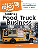 The Complete Idiot's Guide to Starting a Food Truck Business (Complete Idiot's Guides (Lifestyle Paperback)) (Paperback)