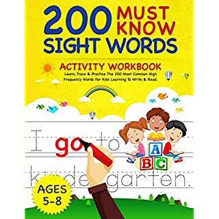 200 Must Know Sight Words Activity Workbook: Learn, Trace & Practice The 200 Most Common High Frequency Words For Kids Learning To Write & Read. | Ages 5-8