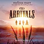 The Arrivals: A Novel | Melissa Marr