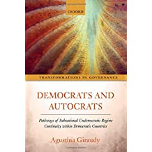 Democrats and Autocrats: Pathways of Subnational Undemocratic Regime Continuity within Democratic Countries