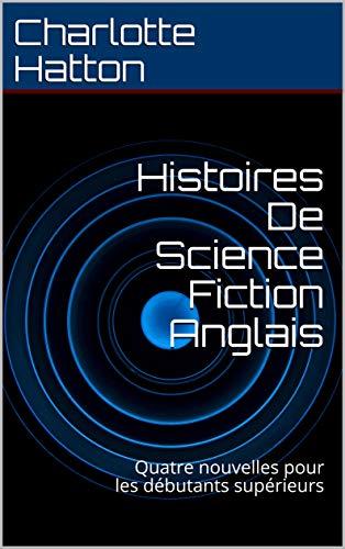 Histoires De Science Fiction Anglais Quatre Nouvelles Pour