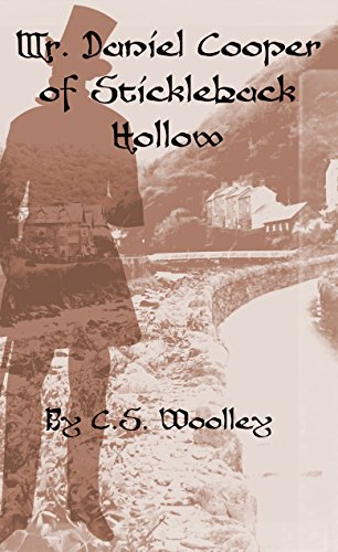 Mr. Daniel Cooper of Stickleback Hollow (The Mysteries of Stickleback Hollow Book 3) by [Woolley, C.S.]