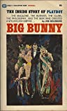 img - for Big Bunny;: The inside story of Playboy book / textbook / text book
