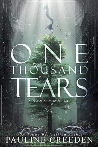 One Thousand Tears (a dystopian mermaid tale) by [Creeden, Pauline]