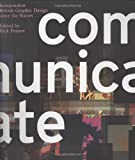 Communicate, Rick Poynor, David Crowley, Nico Macdonald, John O'Reilly, 030010684X