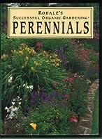 Rodale's Successful Organic Gardening: Perennials (Rodale's Successful Organic Gardening)