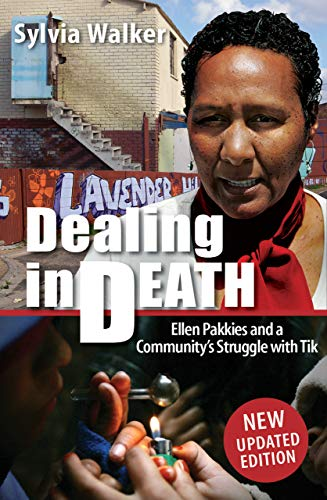 (Dealing in Death: Ellen Pakkies and a Community's Struggle with Tik)