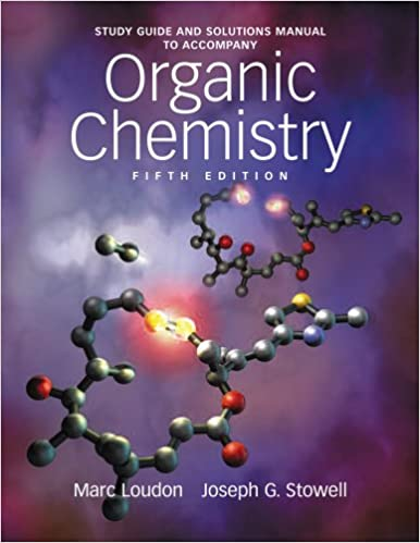 Study guide and solutions manual to accompany organic chemistry 5th study guide and solutions manual to accompany organic chemistry 5th edition 5th edition by marc loudon fandeluxe Image collections