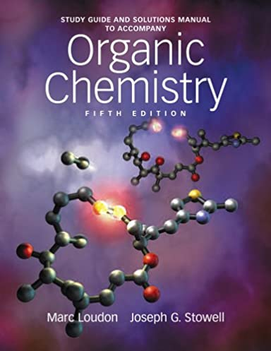 study guide and solutions manual to accompany organic chemistry 5th rh amazon com loudon organic chemistry solutions manual pdf loudon organic chemistry solutions manual