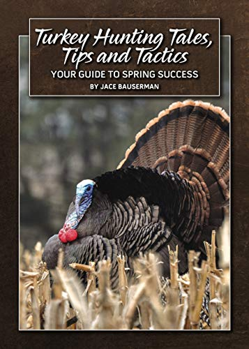 Pdf Outdoors Turkey Hunting Tales, Tips and Tactics: Your Guide To Spring Success