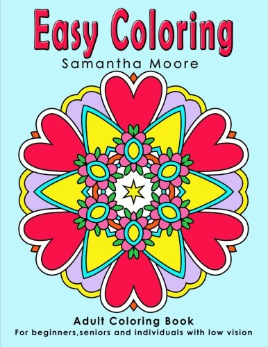 Adult Coloring Book for beginners, seniors and individuals with low vision