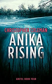 Anika Rising by Christopher Coleman ebook deal