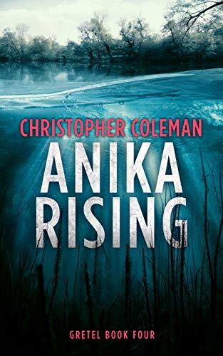 Anika Rising (Gretel Book Four) by [Coleman, Christopher]