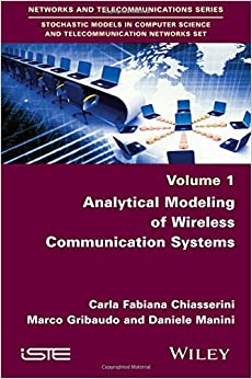Analytical Modeling of Wireless Communication Systems (Networks and Telecommunications Series: Stochastic Models in Computer Science and Telecommunication Networks Set)