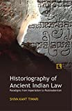 Historiography of Ancient Indian Law: Paradigms