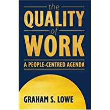 The Quality of Work: A People-Centred Agenda