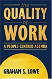 img - for The Quality of Work: A People-Centred Agenda book / textbook / text book