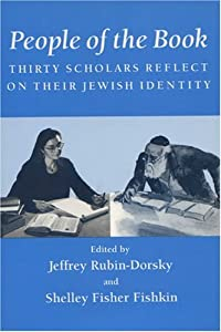People of the Book: Thirty Scholars Reflect on Their Jewish Identity (Wisconsin Studies in Autobiography) Shelley Fisher Fishkin