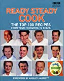 The Top 100 Recipes from Ready Steady Cook, Ainsley Harriott and British Broadcasting Corporation Staff, 0563487291