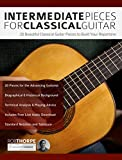 #9: Intermediate Pieces for Classical Guitar: 20 Beautiful Classical Guitar Pieces to Build Your Repertoire