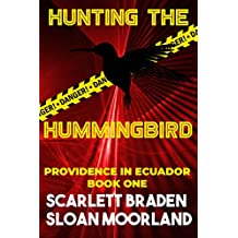 Hunting The Hummingbird: Providence in Ecuador Book One