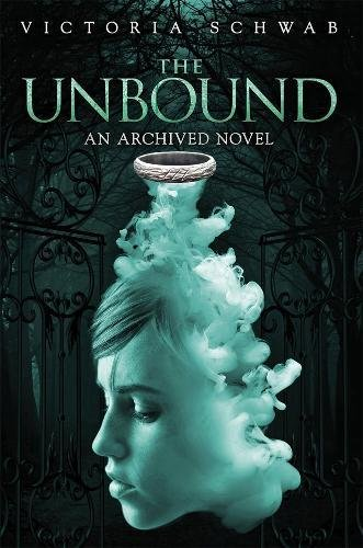 The Unbound (An Archived Novel) (The Archived) [Victoria Schwab] (Tapa Blanda)