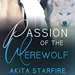 Passion of the Werewolf: MM Alpha Omega Mpreg | Akita StarFire