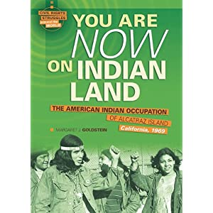 You Are Now on Indian Land: The American Indian Occupation of Alcatraz Island, California, 1969 (Civil Rights Struggles Around the World)