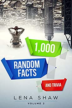 1000 Random Facts And Trivia, Volume 2 (Interesting Trivia and Funny Facts) by [Shaw, Lena]